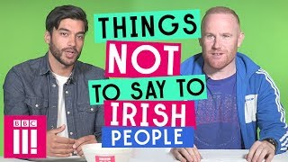 Things Not To Say To Irish People