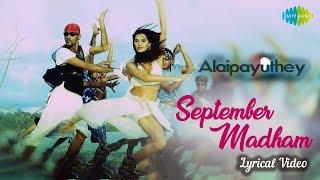 September Madham with Lyrics   Alaipayuthey   Mani Ratnam