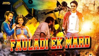Fauladi Ek Mard Hindi Dubbed 2018 New Movie Trailer   Upcoming New Hindi Dubbed Movie