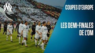 Les 5 demi-finales de l'OM en Coupes d'Europe
