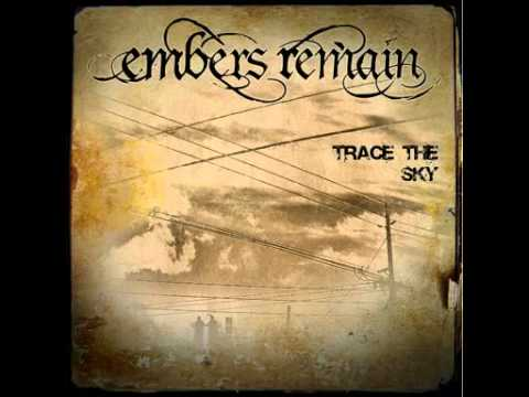 Embers Remain - Trace the Sky