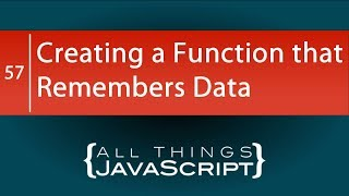 JavaScript Tip: Creating a Function that Remembers Data
