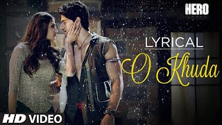 O Khuda Full Song with LYRICS | Hero | Sooraj Pancholi