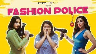 Fashion Police feat. Parul Gulati, Khushbu Baid & Tithi Raaj | Girliyapa