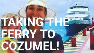 How To Take The Ferry Playa Del Carmem To Cozumel/ Playa Mia Beach Club: Family Vlogs In Mexico