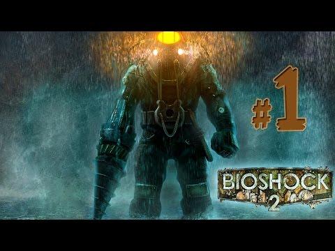 BIOSHOCK 2 \\ Биошок 2 Прохождение - BashREO #1