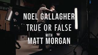 Noel Gallagher's High Flying Birds - 'True Or False' with Noel Gallagher and Matt Morgan