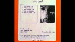Chico Debarge - Not 2 Gether (Main W/O Rap)