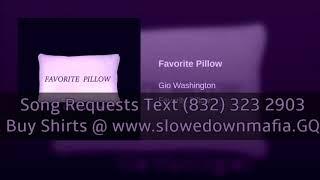 Gio Washington Favorite Pillow Slowed Down Mafia @djdoeman