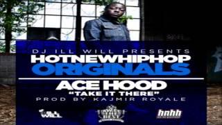 Ace Hood - Take It There (Prod. by Kajmir Royale) _NEW 2012_