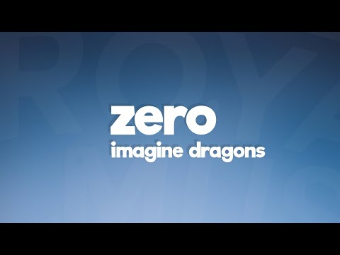 Imagine Dragons - Zero (Lyrics) 🎵 - Royal Music