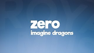 Imagine Dragons   Zero (Lyrics) 🎵