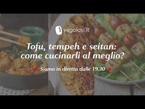, title : 'Tofu, tempeh e seitan: come cucinarli al meglio?