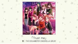 楽曲試聴「Trustme」歌:THEIDOLM@STERCINDERELLAGIRLS!!