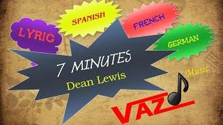 Dean Lewis   7 Minutes, (Lyrics, Traducida Al Español, Traduction Française, Deutsche Übersetzung)