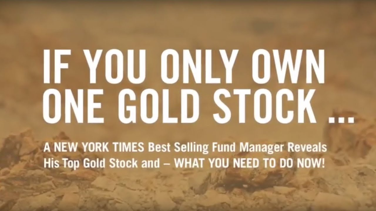 If You Only Own One Gold Stock