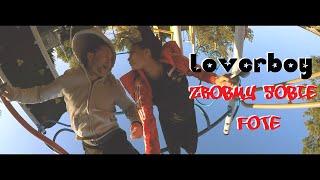LOVERBOY - Zróbmy sobie fotę (OFFICIAL VIDEO)