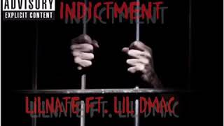 Lil Nate- Indictment ft. LIL DMAC