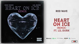 Rod Wave   Heart On Ice Ft. Lil Durk (Remix)