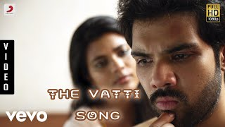Kattappava Kanom - The Vatti Song Tamil Video | Sibirajm, Aishwarya Rajesh