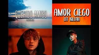 AMOR CIEGO DE MI QUERIDO AMIGO    PAULO LONDRA    LIT KILLAH
