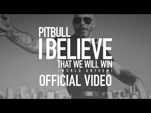 Pitbull – I Believe That We Will Win (World Anthem) Thumbnail