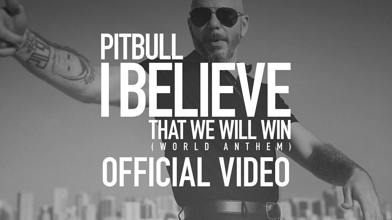 Pitbull — I Believe That We Will Win (World Anthem)