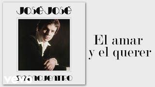 José José - El Amar y el Querer