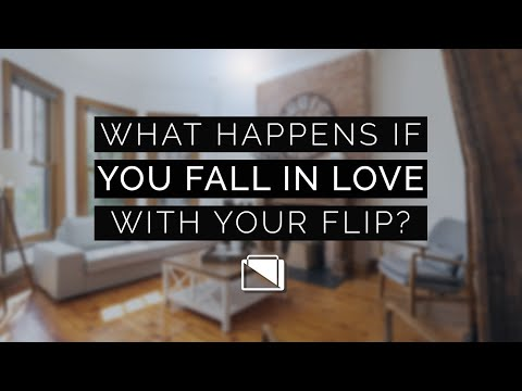 What Happens If You Fall In Love With Your Flip?