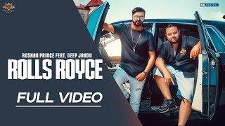 ROLLS ROYCE - Roshan Prince Ft. Deep Jandu (Official Video) Lally Mundi
