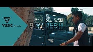 Dilli Wasi  Swaresh