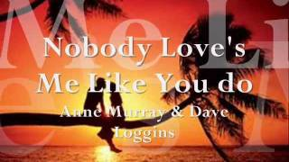 Nobody Love's me Like you do by David Loggins & Anne Murray.wmv