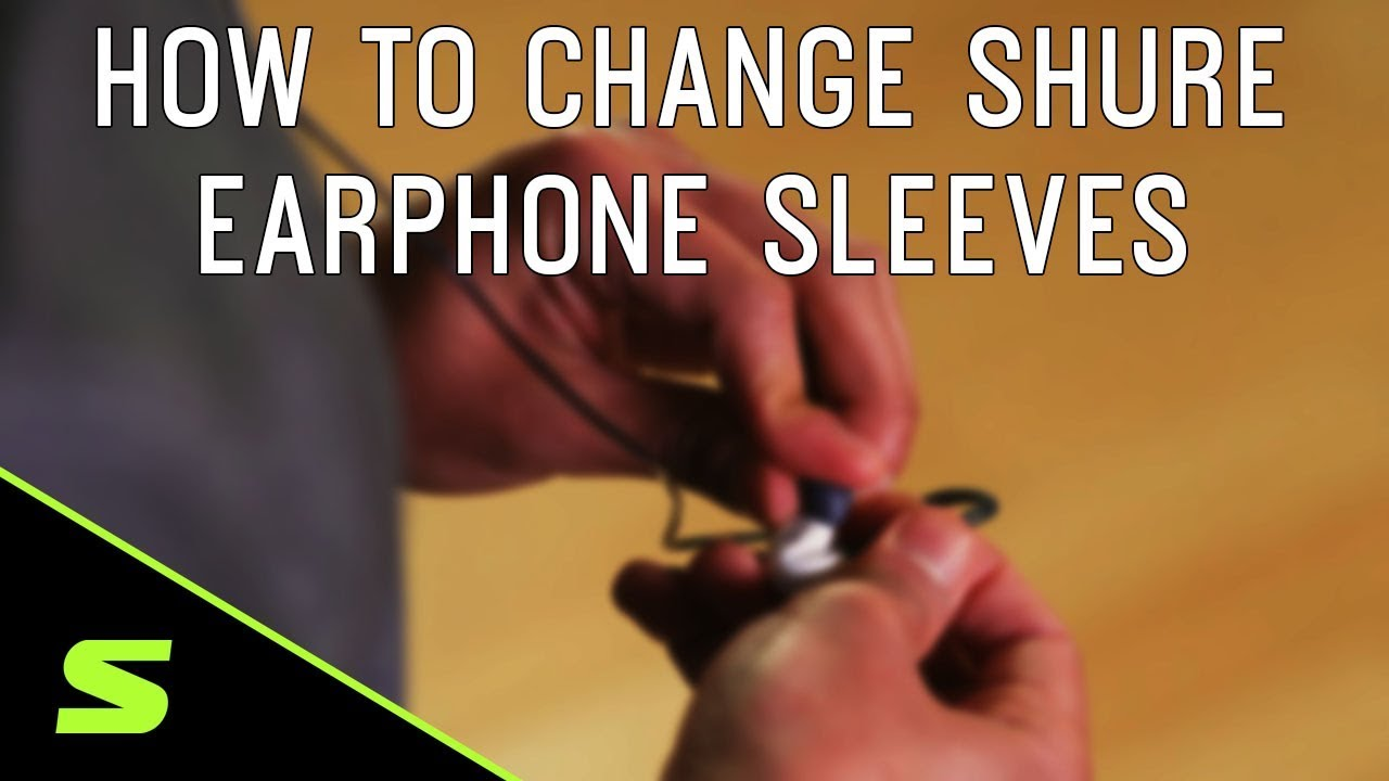 How to Change Shure Earphone Sleeves