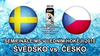 Semifinále MS V Ledním Hokeji 2010 - Švédsko Vs. Česko
