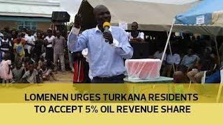 Lomenen urges Turkana residents to accept 5% oil revenue share   Kholo.pk