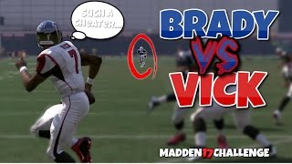 CAN M. VICK GET A 99 YARD RUSHING TD BEFORE TOM BRADY CAN GET ONE FROM 10 YARDS? Madden 17 Challenge