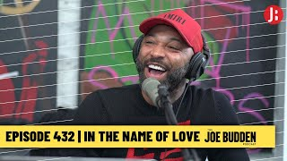 The Joe Budden Podcast - In The Name Of Love