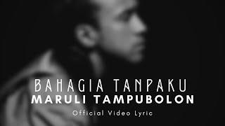 Download lagu Maruli Tampubolon Bahagia Tanpaku Mp3