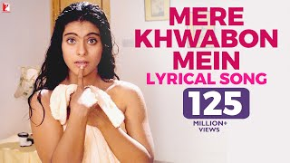 Lyrical | Mere Khwabon Mein | Full Song with Lyrics | Dilwale