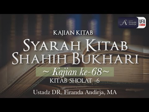 Kajian Kitab : Syarah Kitab Shahih Bukhari #68 – Ustadz Dr. Firanda Andirja, MA
