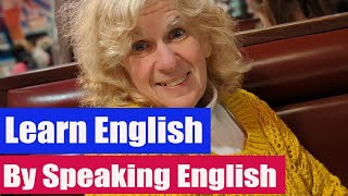 Learn English by Speaking English–August 21, 2019