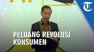 Presiden Jokowi: Manfaatkan Peluang Revolusi Konsumen dengan Revolusi Pola Pikir