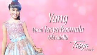 Download YANG - Tasya Rosmala Ciptaan H. Rhoma Irama with Lirik Mp3