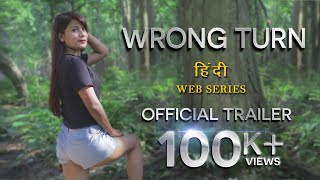 Wrong Turn | Hindi Web Series | OFFICIAL TRAILER 2020 | new Tv/web show