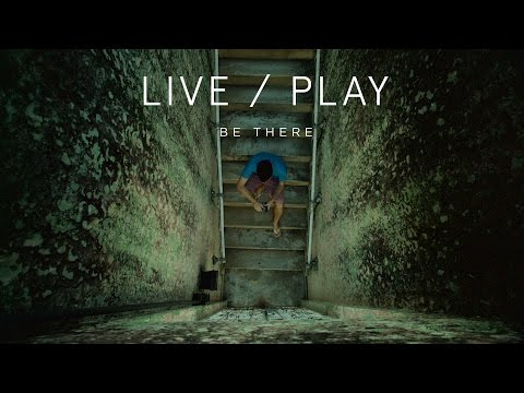 Live/Play: Be There