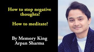 How to Stop Negative Thoughts    Memory King Arpan Sharma