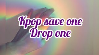 Kpop Save One Drop One (Random Ver)
