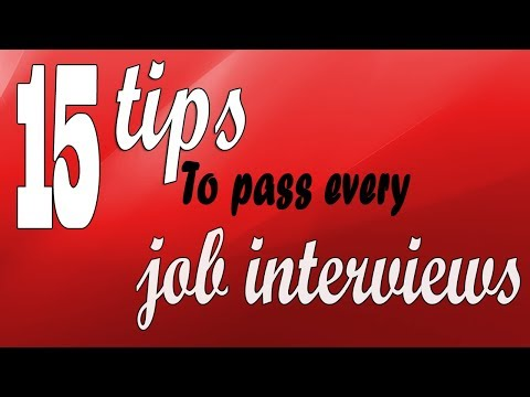 Top 15 tips to pass every job interviews