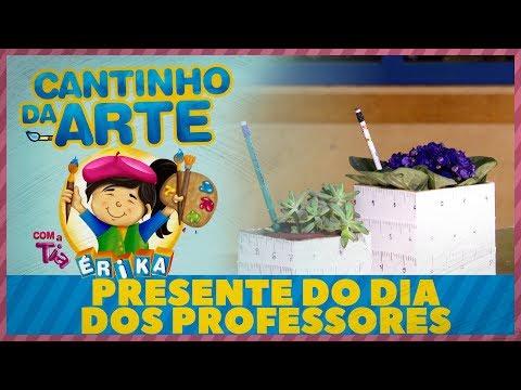 PRESENTE DO DIA DOS PROFESSORES   Cantinho da Arte com a Tia Érika