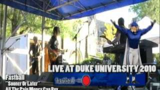Fastball Sooner Or Later Live at Duke University